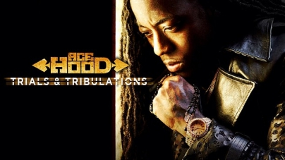 ACE HOOD – Trials & Tribulations